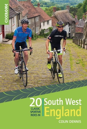 20 Classic Sportive Rides in South West England: Graded routes on cycle-friendly roads in Cornwall, Devon, Somerset and Avon and Dorset