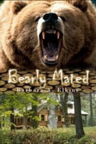 Bearly Mated by Barbara A. Elkins