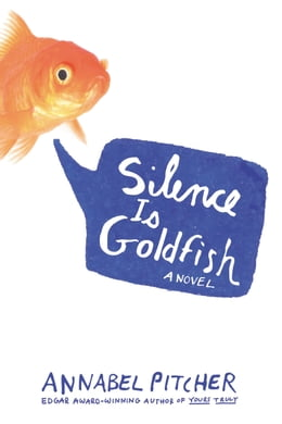 Book Silence Is Goldfish by Annabel Pitcher