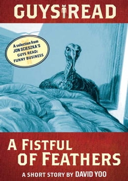 Book Guys Read: A Fistful of Feathers: A Short Story from Guys Read: Funny Business by David Yoo