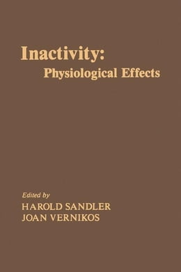 Book Inactivity: Physiological Effects by Sandler, Harold