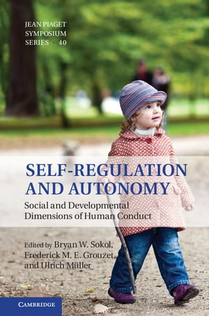 Self-Regulation and Autonomy Social and Developmental Dimensions of Human Conduct