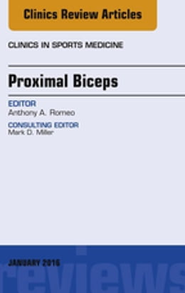 Book Proximal Biceps, An Issue of Clinics in Sports Medicine, by Anthony A Romeo