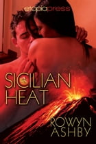 Sicilian Heat by Rowyn Ashby
