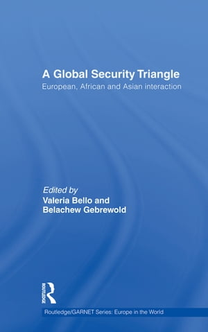 A Global Security Triangle European,  African and Asian interaction