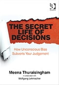 The Secret Life of Decisions