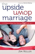 The Upside Down Marriage: 12 Ways to Keep Your Marriage Right Side Up 502b0e92-023a-49ce-9304-344d17652b98