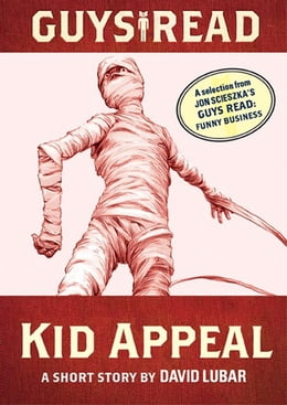 Book Guys Read: Kid Appeal: A Short Story from Guys Read: Funny Business by David Lubar