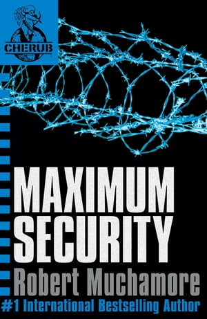 CHERUB: Maximum Security Book 3