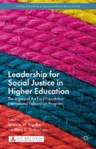 Leadership for Social Justice in Higher Education: The Legacy of the Ford Foundation International…