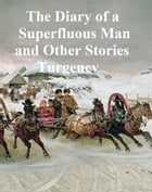 The Diary of a Superfluous Man and Other Stories by Ivan Turgenev
