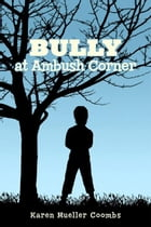 BULLY AT AMBUSH CORNER by Karen Mueller Coombs