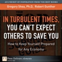 Turbulent Times, You Can¿t Expect Others to Save You, In: How to Keep Yourself Prepared for Any…