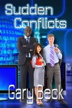 Sudden Conflicts by Gary Beck