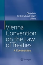 Vienna Convention on the Law of Treaties: A Commentary by Oliver Dörr