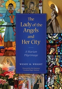 The Lady of Angels and Her City