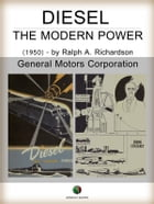 Diesel - The Modern Power by Ralph A. Richardson