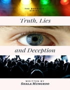 Truth, Lies and Deception (The Boy Band Series) by Shala Mungroo