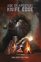 Age of Apostasy-Knife Edge by Abhijeeth Hiliyana