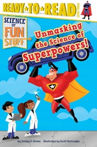 Unmasking the Science of Superpowers!: With Audio Recording