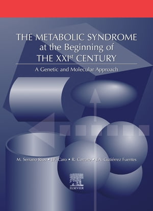 The Metabolic Syndrome at the Beginning of the XXI Century A Genetic and Molecular Approach