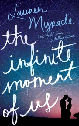 Book The Infinite Moment of Us by Lauren Myracle