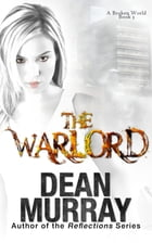 The Warlord: A Broken World Book 3 by Dean Murray