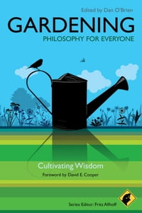 Gardening - Philosophy for Everyone: Cultivating Wisdom