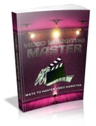 Video Marketing Master by Anonymous