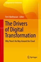 The Drivers of Digital Transformation: Why There's No Way Around the Cloud by Ferri Abolhassan