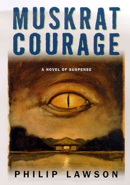 Book Muskrat Courage by Philip Lawson