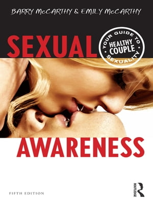 Sexual Awareness Your Guide to Healthy Couple Sexuality