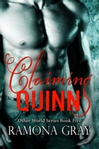Claiming Quinn (Other World Series Book Five) by Ramona Gray