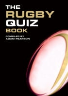 The Rugby Quiz Book by Adam Pearson