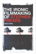 The Ironic Filmmaking of Stephen Frears - Professor Lesley Brill