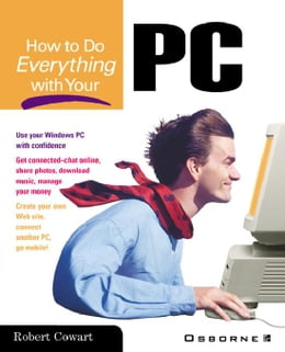 Book How to Do Everything with Your PC by Cowart, Robert