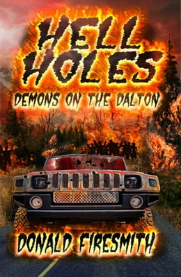 Book Hell Holes: Demons on the Dalton by Donald Firesmith