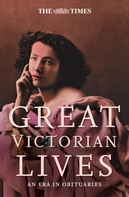 Book The Times Great Victorian Lives by Ian Brunskill