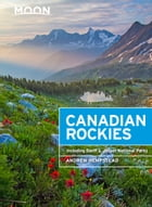 Moon Canadian Rockies: Including Banff & Jasper National Parks by Andrew Hempstead
