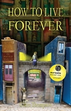 How to Live Forever (Novel) by Colin Thompson