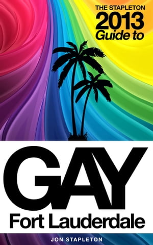 The Stapleton 2013 GAY Guide to Fort Lauderdale