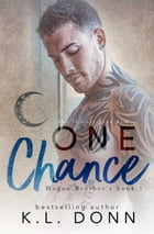 One Chance: Hogan Brother's, #1 by KL Donn