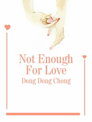 Not Enough For Love: Volume 1