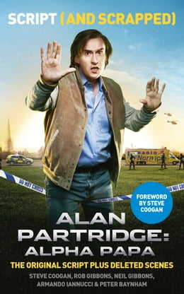 Book Alan Partridge: Alpha Papa: Script (and Scrapped) by Steve Coogan