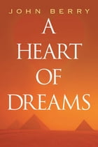 A Heart of Dreams by John Berry