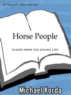 Horse People: Scenes from the Riding Life