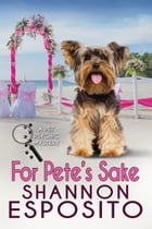 For Pete's Sake (Pet Psychic Mystery No. 4) by shannon esposito