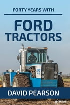 Forty Years with Ford by David Pearson