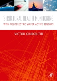 Structural Health Monitoring: with Piezoelectric Wafer Active Sensors