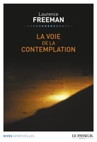 La Voie de la contemplation by Laurence Freeman